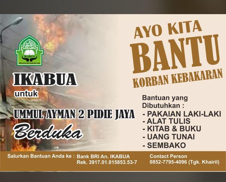 17 Kamar Terbakar, Sore ini Ikabua Aceh Bawa Bantuan Untuk Ummul Ayman II Pijay